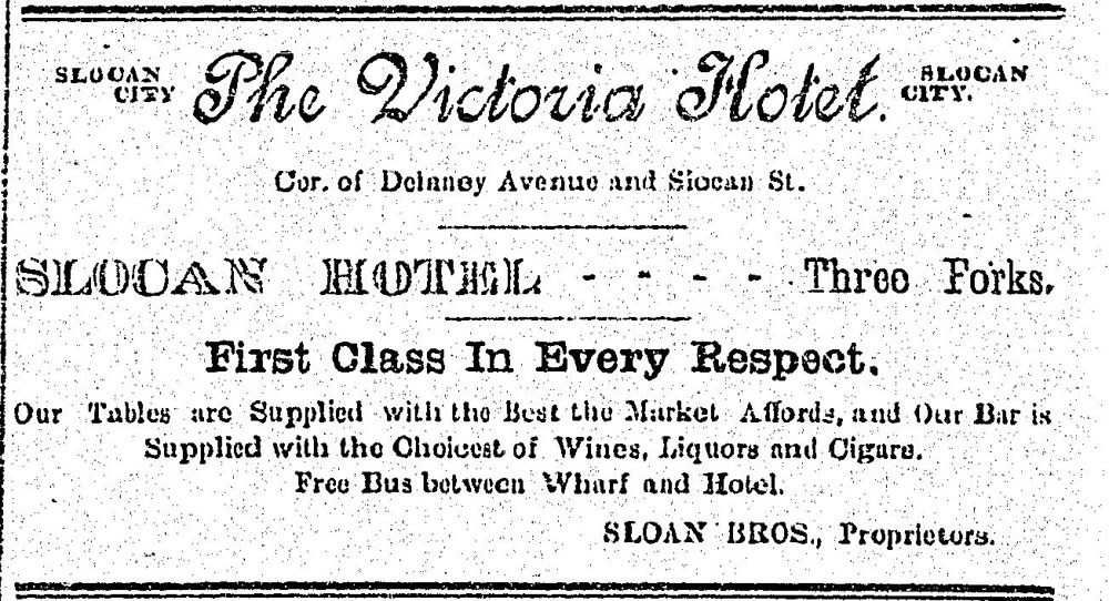 1897 - ad in the Slocan Pioneer newspaper. The Victoria was moved to Slocan from Brandon and sat where our current village office is.